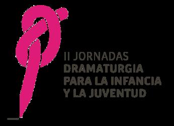 II JORNADAS DE DRAMATURGIA PARA LA INFANCIA Y LA JUVENTUD | II JORNADAS  DRAMATURGIA PARA LA INFANCIA Y LA JUVENTUD