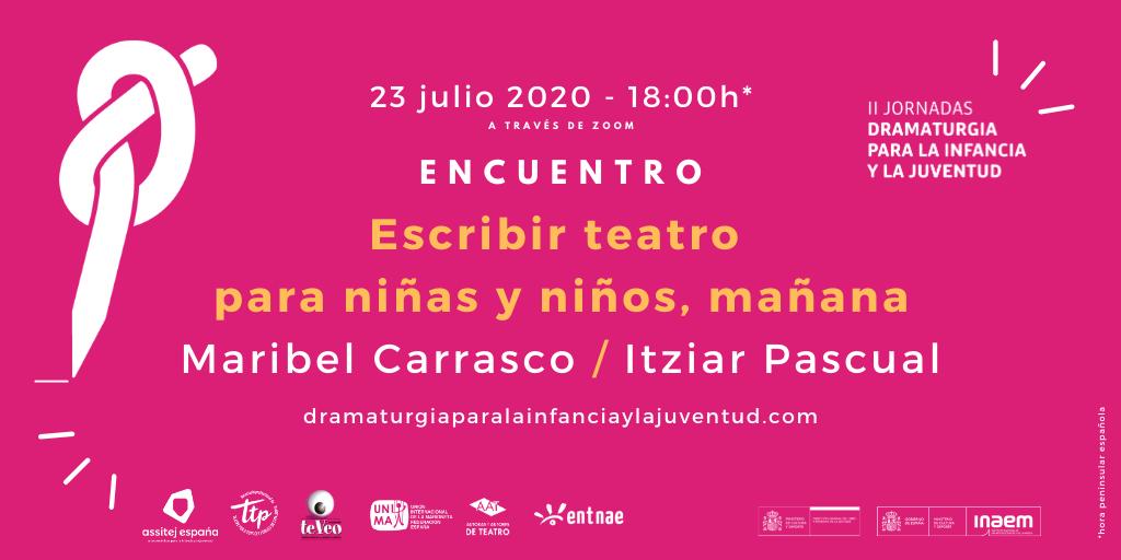 Encuentro dramaturgia 23 julio Maribel Carrasco Itziar Pascual